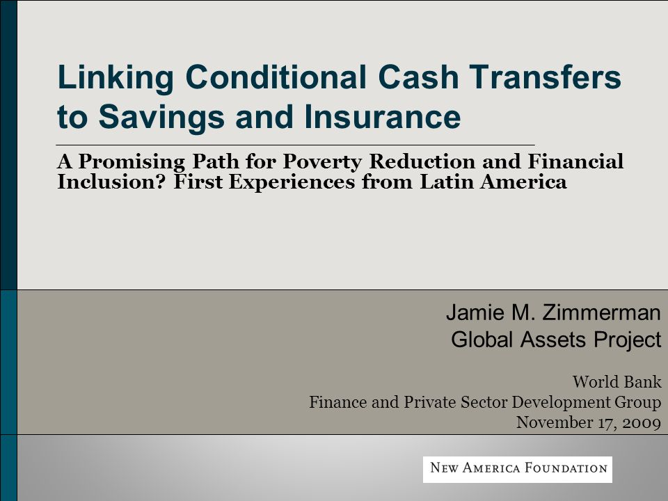 Linking Conditional Cash Transfers to Savings and Insurance A Promising Path for Poverty Reduction and Financial Inclusion.
