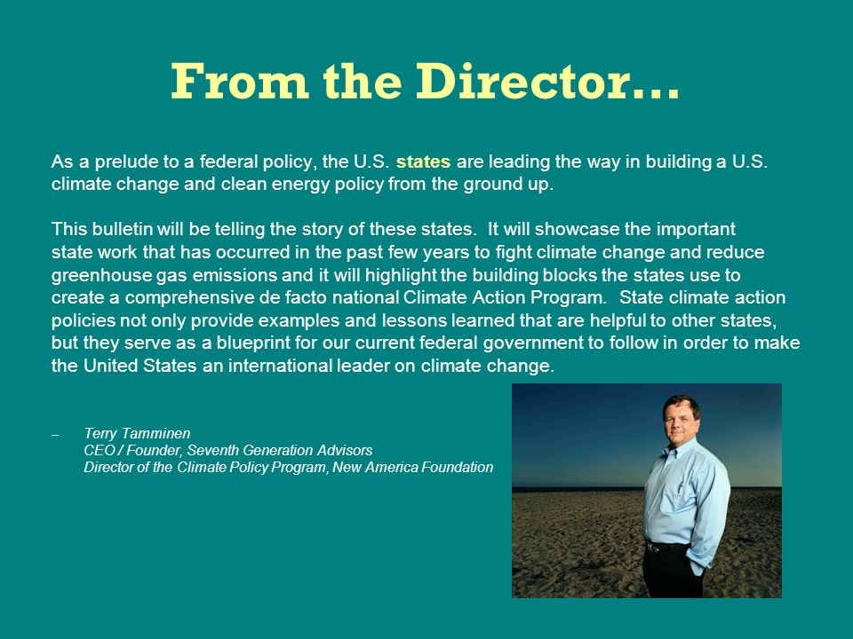 From the Director… As a prelude to a federal policy, the U.S.