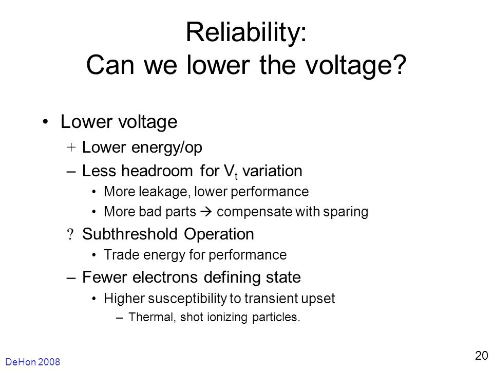 DeHon Reliability: Can we lower the voltage.