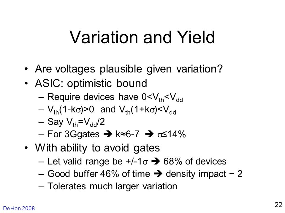 DeHon Variation and Yield Are voltages plausible given variation.