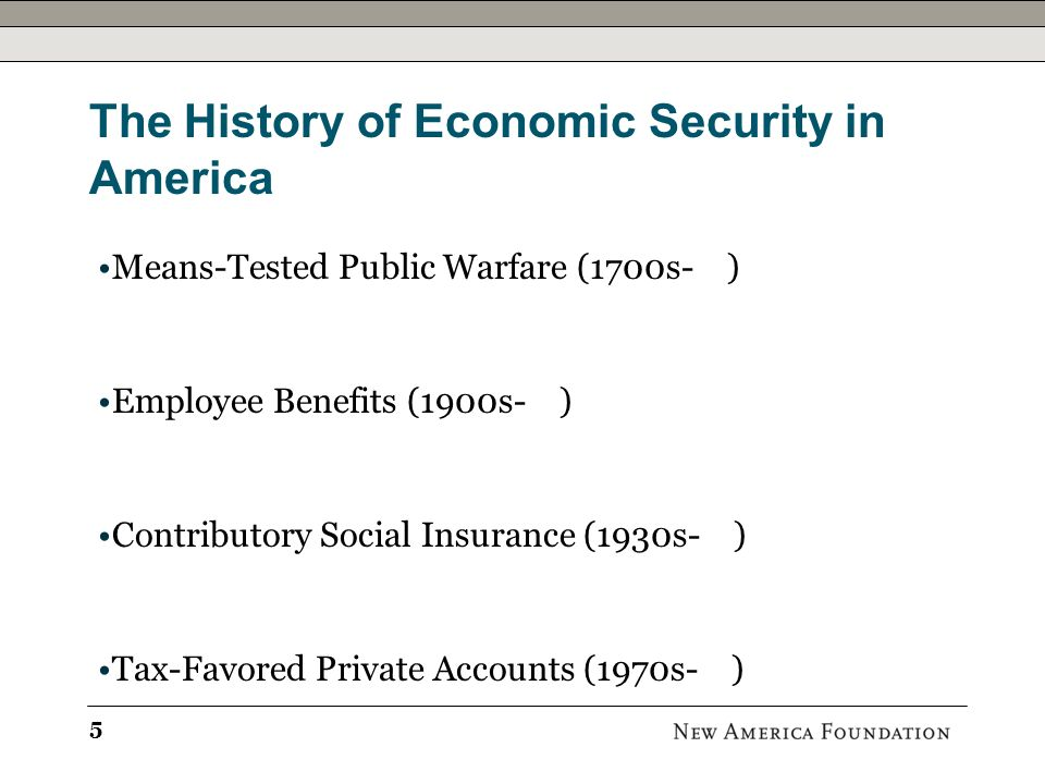 Economic Security for Non-Workers Accident, illness, old age, loss of a job.