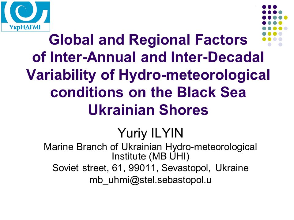 Global and Regional Factors of Inter-Annual and Inter-Decadal Variability of Hydro-meteorological conditions on the Black Sea Ukrainian Shores Yuriy I