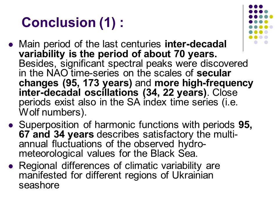 Main period of the last centuries inter-decadal variability is the period of about 70 years.