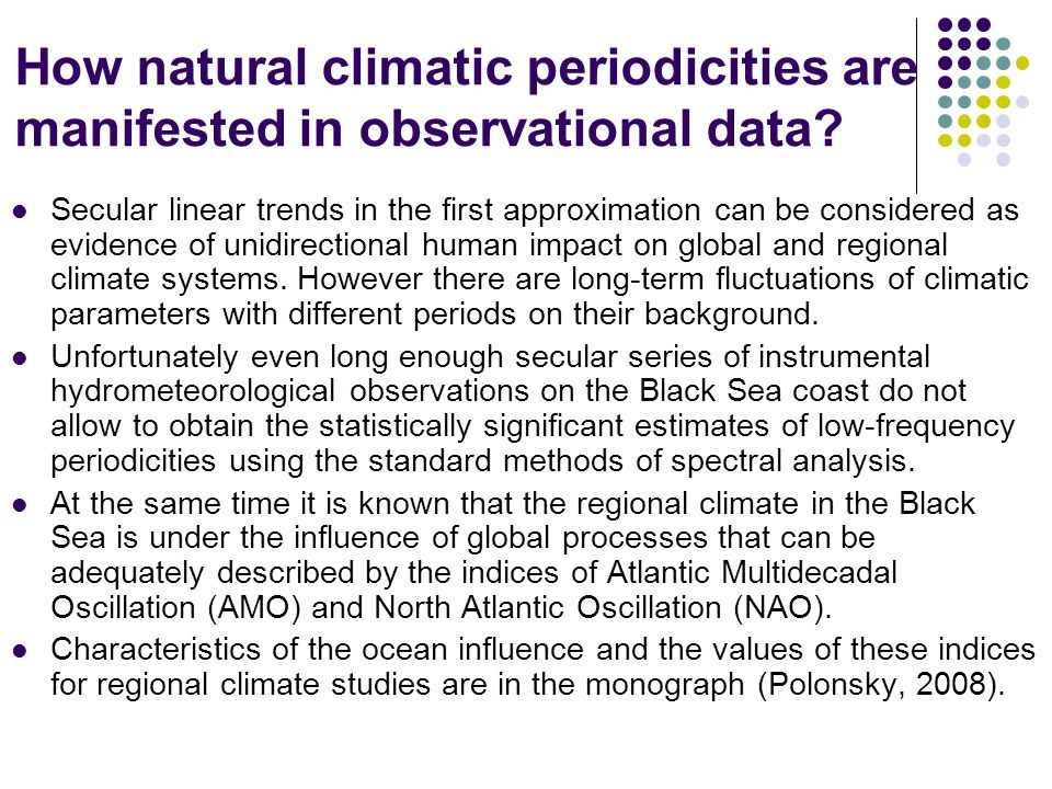 How natural climatic periodicities are manifested in observational data? Secular linear trends in the first approximation can be considered as evidenc