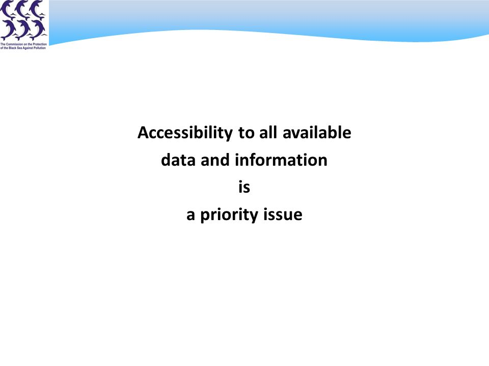 Accessibility to all available data and information is a priority issue