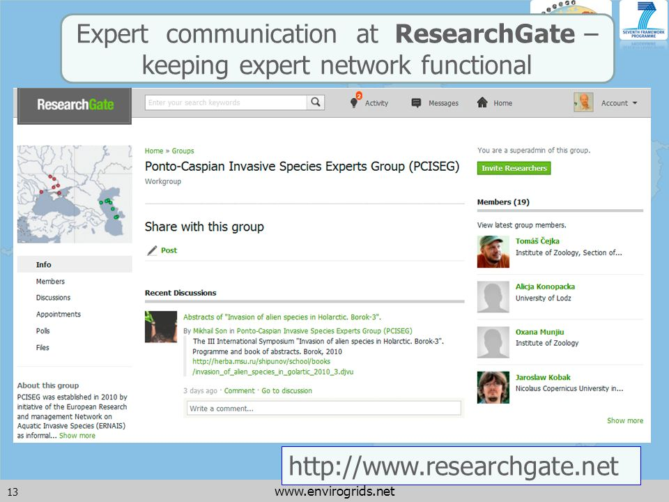 13 www.envirogrids.net http://www.researchgate.net Expert communication at ResearchGate – keeping expert network functional