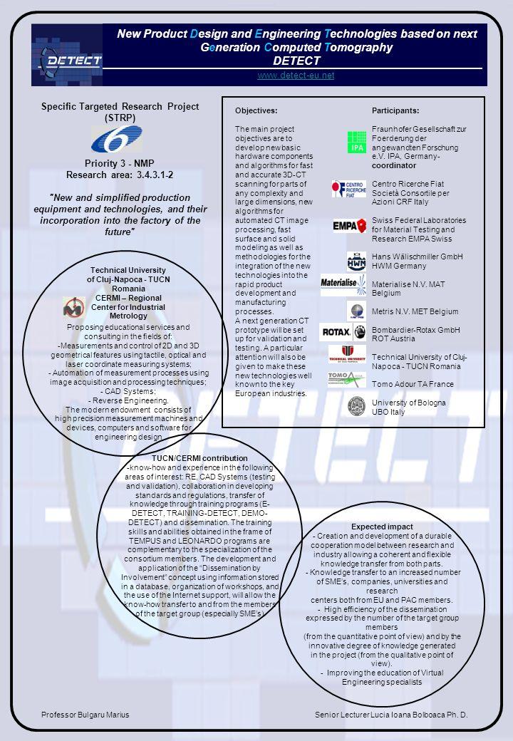 Participants: Fraunhofer Gesellschaft zur Foerderung der angewandten Forschung e.V. IPA, Germany- coordinator Centro Ricerche Fiat Società Consortile