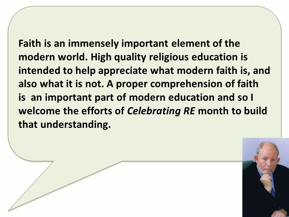 Faith is an immensely important element of the modern world.