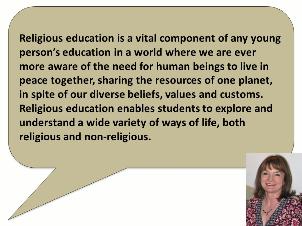 Religious education is a vital component of any young persons education in a world where we are ever more aware of the need for human beings to live i