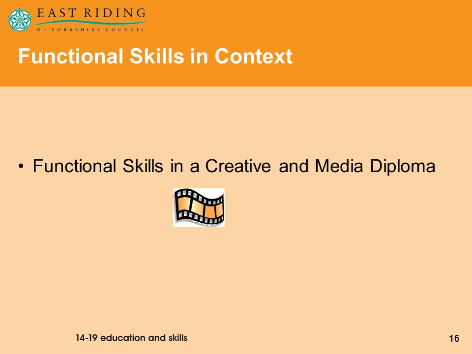 16 Functional Skills in Context Functional Skills in a Creative and Media Diploma
