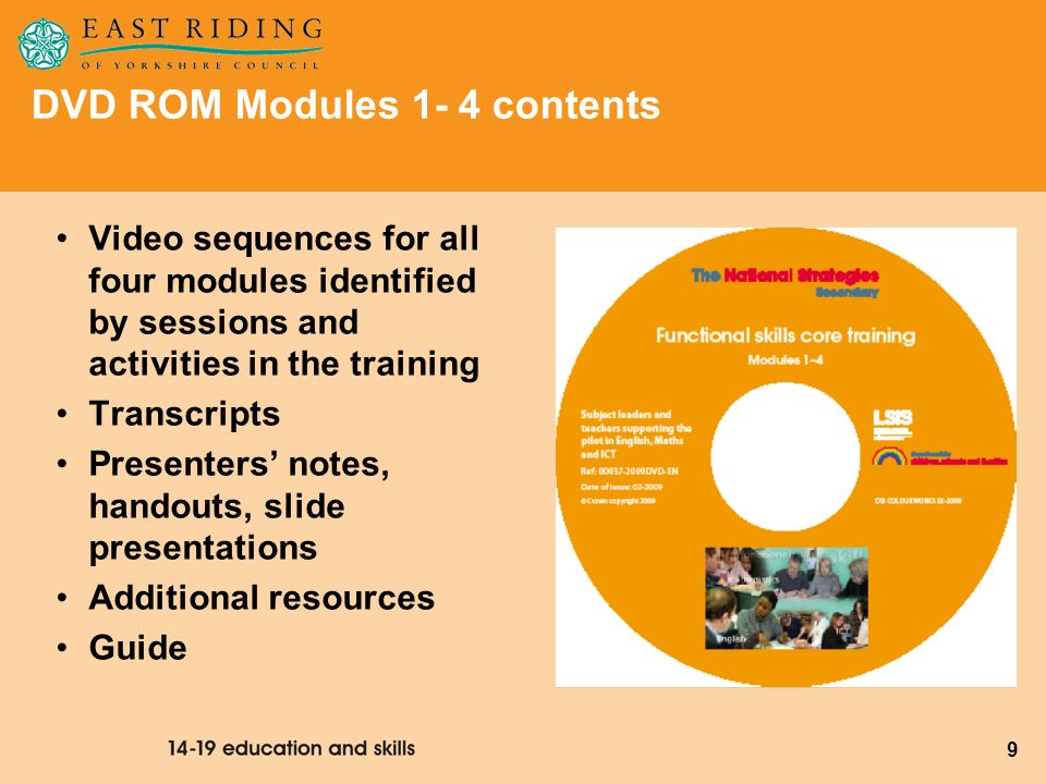 9 DVD ROM Modules 1- 4 contents Video sequences for all four modules identified by sessions and activities in the training Transcripts Presenters note