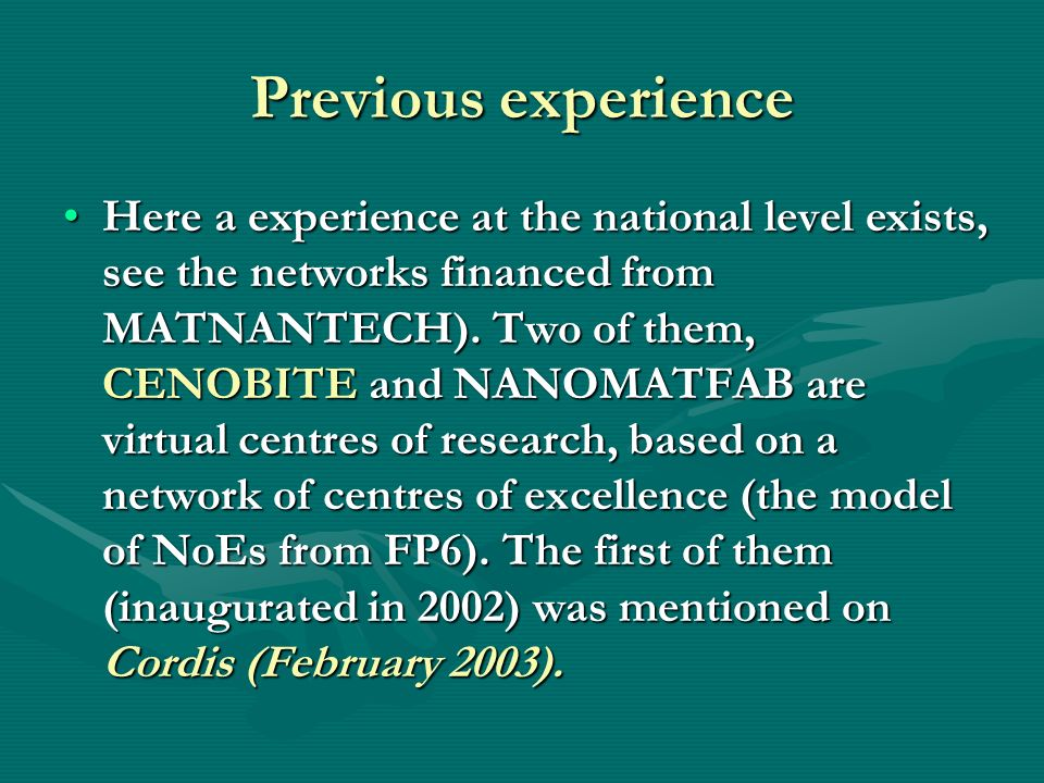 Previous experience Here a experience at the national level exists, see the networks financed from MATNANTECH).