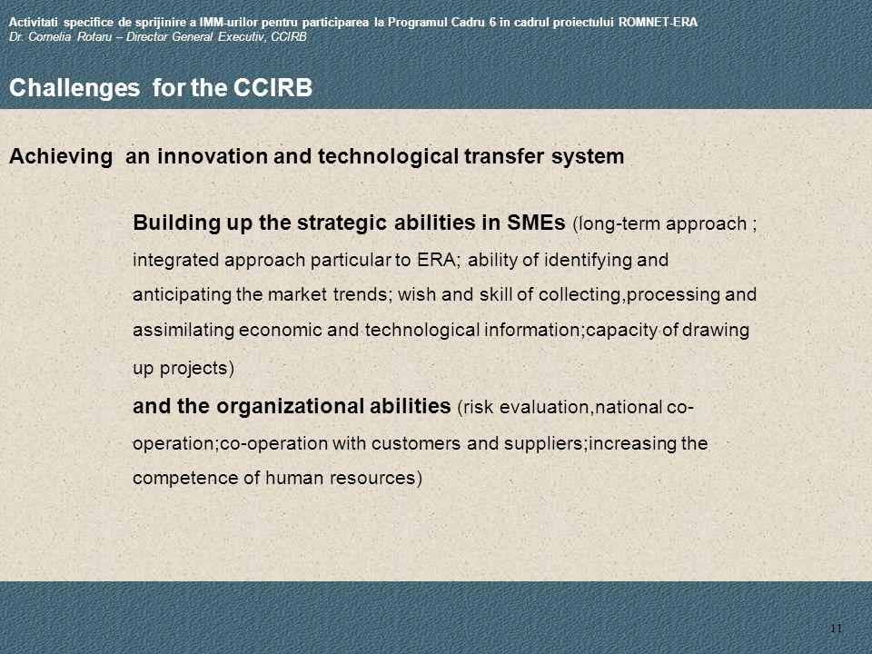 11 Activitati specifice de sprijinire a IMM-urilor pentru participarea la Programul Cadru 6 in cadrul proiectului ROMNET-ERA Dr.