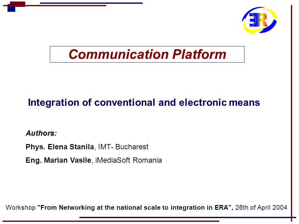 Communication Platform Integration of conventional and electronic means Authors: Phys.