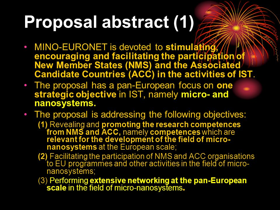 Proposal abstract (1) MINO-EURONET is devoted to stimulating, encouraging and facilitating the participation of New Member States (NMS) and the Associated Candidate Countries (ACC) in the activities of IST.