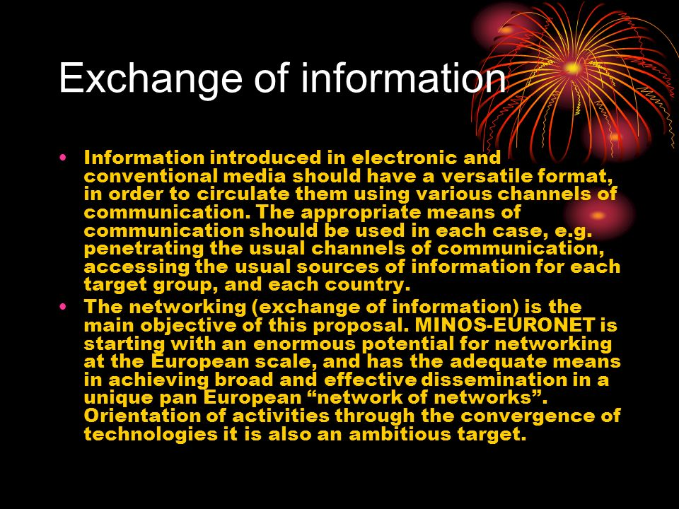 Exchange of information Information introduced in electronic and conventional media should have a versatile format, in order to circulate them using various channels of communication.