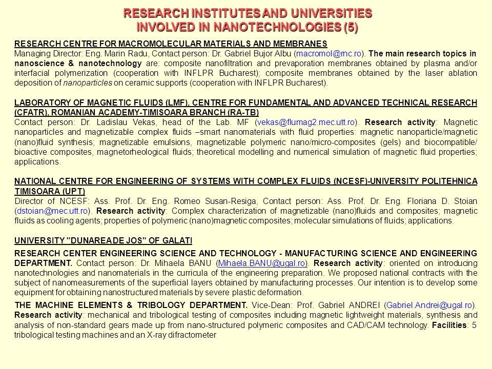 RESEARCH INSTITUTES AND UNIVERSITIES INVOLVED IN NANOTECHNOLOGIES (5) RESEARCH CENTRE FOR MACROMOLECULAR MATERIALS AND MEMBRANES Managing Director: En