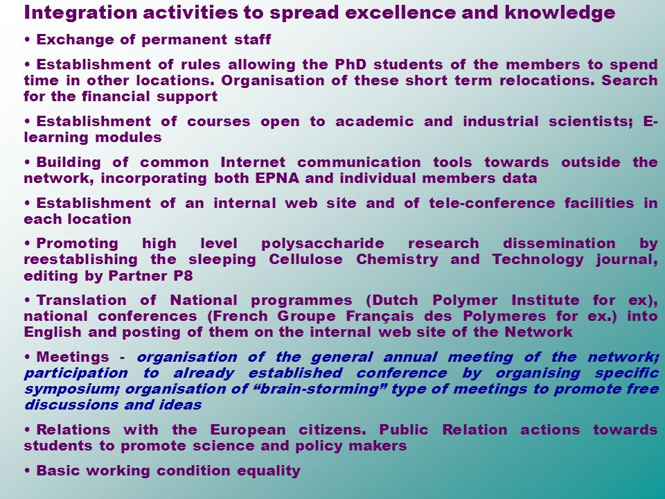 Integration activities to spread excellence and knowledge Exchange of permanent staff Establishment of rules allowing the PhD students of the members