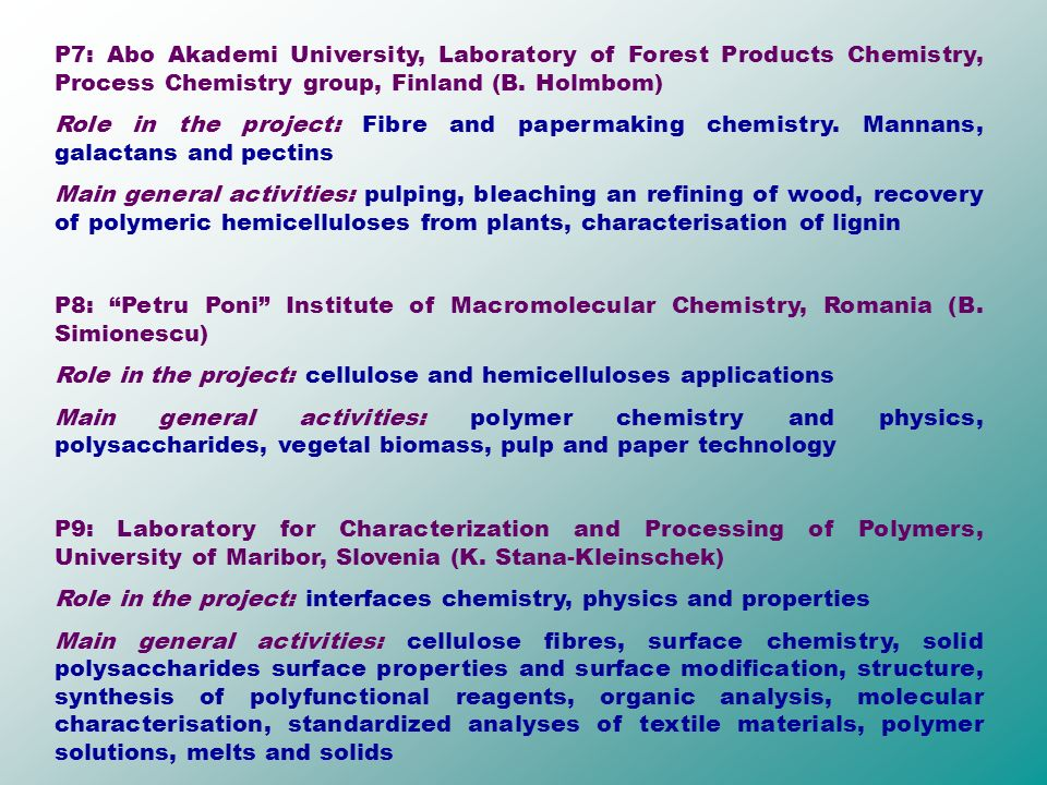 P7: Abo Akademi University, Laboratory of Forest Products Chemistry, Process Chemistry group, Finland (B.