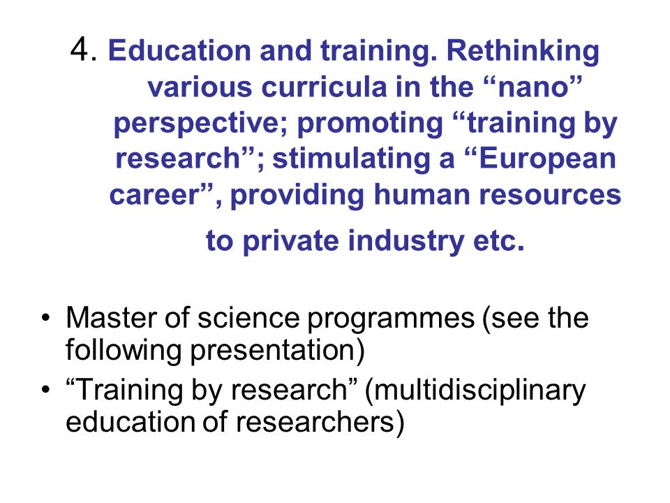 4. Education and training.