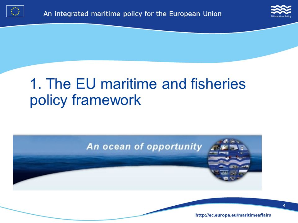 2 An integrated maritime policy for the European Union 4 1. The EU maritime and fisheries policy framework