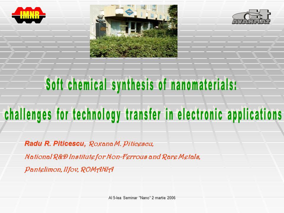 Al 5-lea Seminar Nano 2 martie 2006 Radu R. Piticescu, Roxana M.