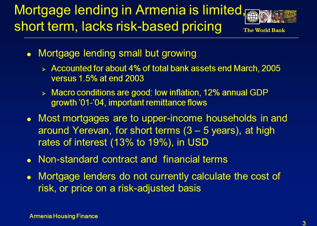 The World Bank Armenia Housing Finance 2 Robust housing finance creates jobs and growth l Countries with strong financial systems grow faster than cou