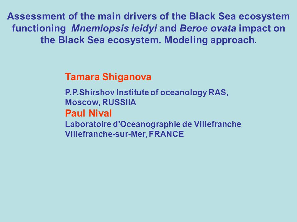 Assessment of the main drivers of the Black Sea ecosystem functioning Mnemiopsis leidyi and Beroe ovata impact on the Black Sea ecosystem.