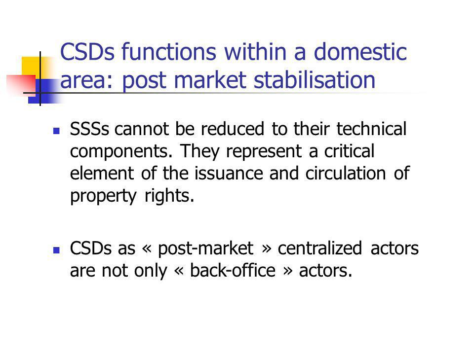 CSDs functions within a domestic area: post market stabilisation SSSs cannot be reduced to their technical components.