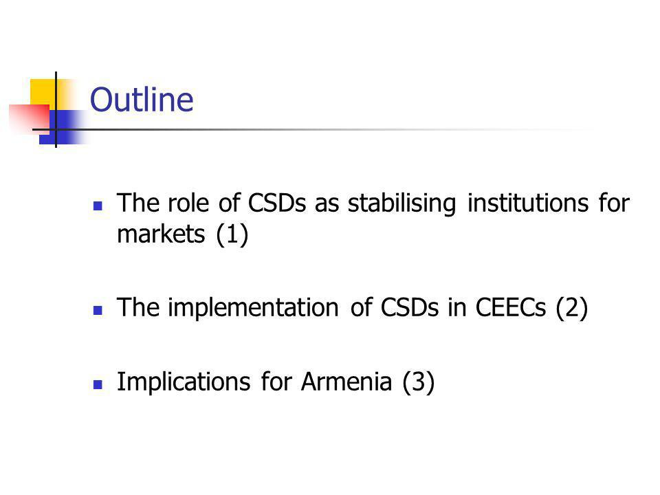 The financial reform in Armenia The Central Depository of Armenia Processus of consolidation around one depository (1996 – 2000) Non commercial, not-for profit organisation Functions For corporate securities Central custody, central registry, clearing and final settlement agent