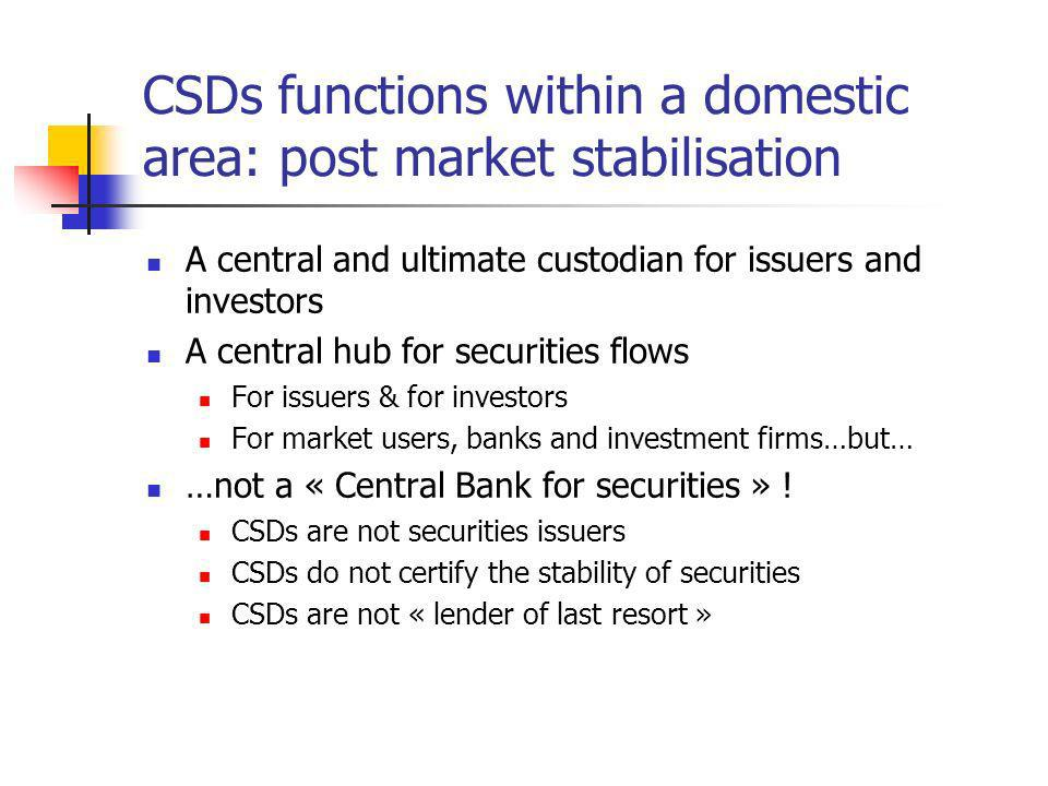 The implementation of CSDs in CEECs In most countries, a significant growth of securities issued and securities registered at the national CSD IPOs and privatisation process Development of mutual funds and pension funds But, still a shy development Privatisations have created a flow (not always with the expected effects) Investment portfolios by non-residents still low