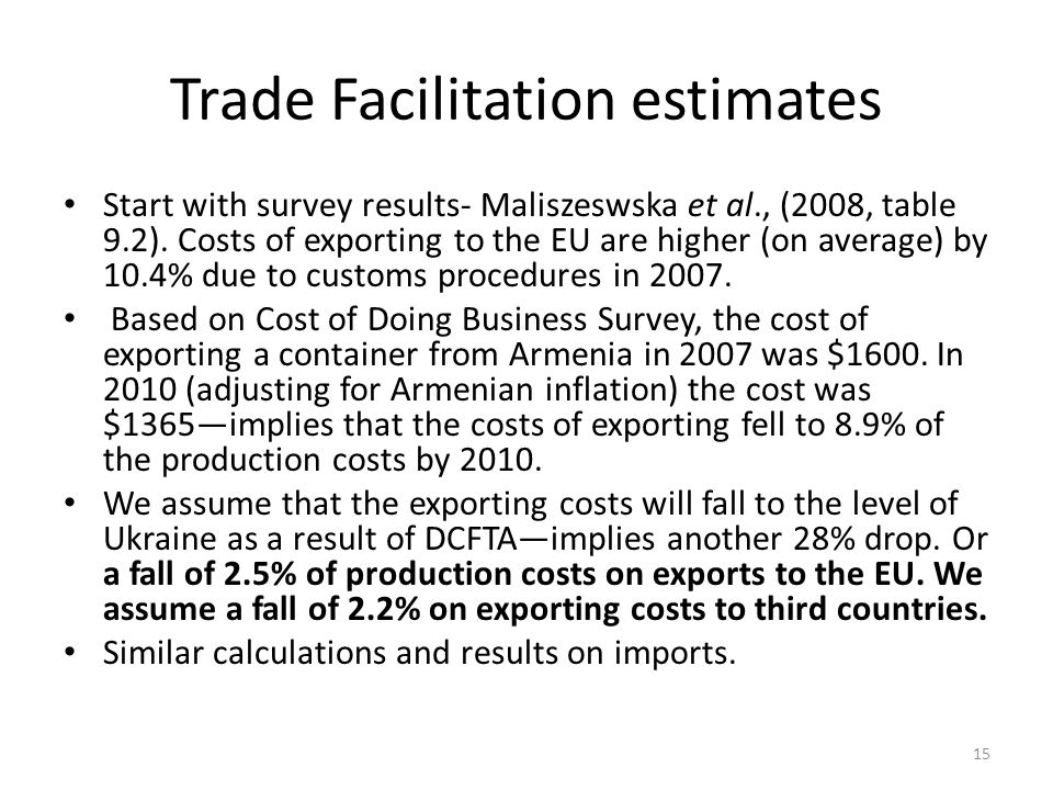 Trade Facilitation estimates Start with survey results- Maliszeswska et al., (2008, table 9.2). Costs of exporting to the EU are higher (on average) b