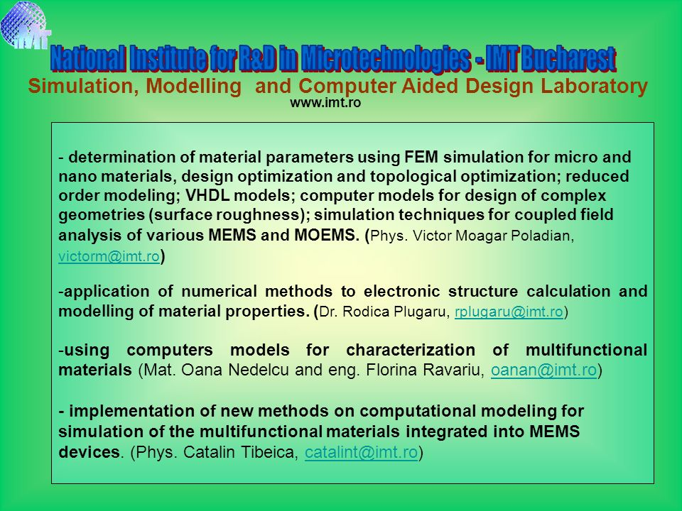 - determination of material parameters using FEM simulation for micro and nano materials, design optimization and topological optimization; reduced or