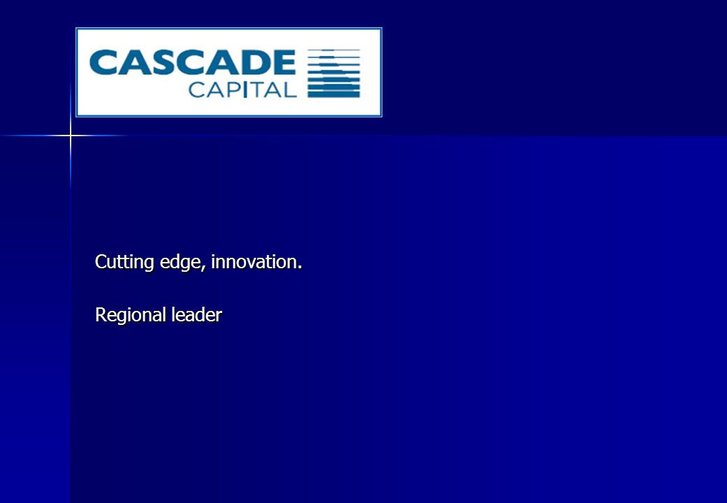 Cutting edge, innovation. Regional leader