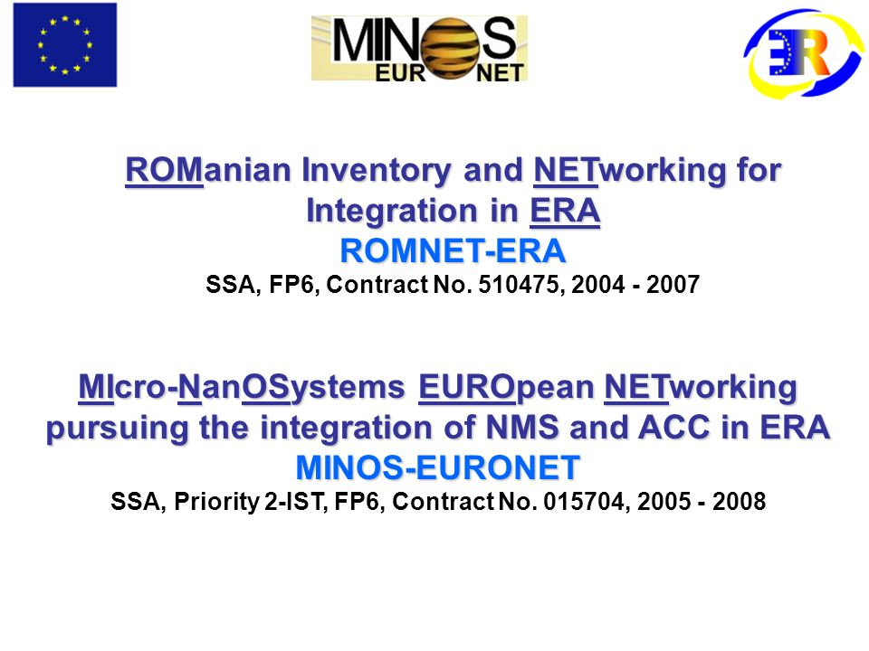 ROManian Inventory and NETworking for Integration in ERA ROMNET-ERA SSA, FP6, Contract No.