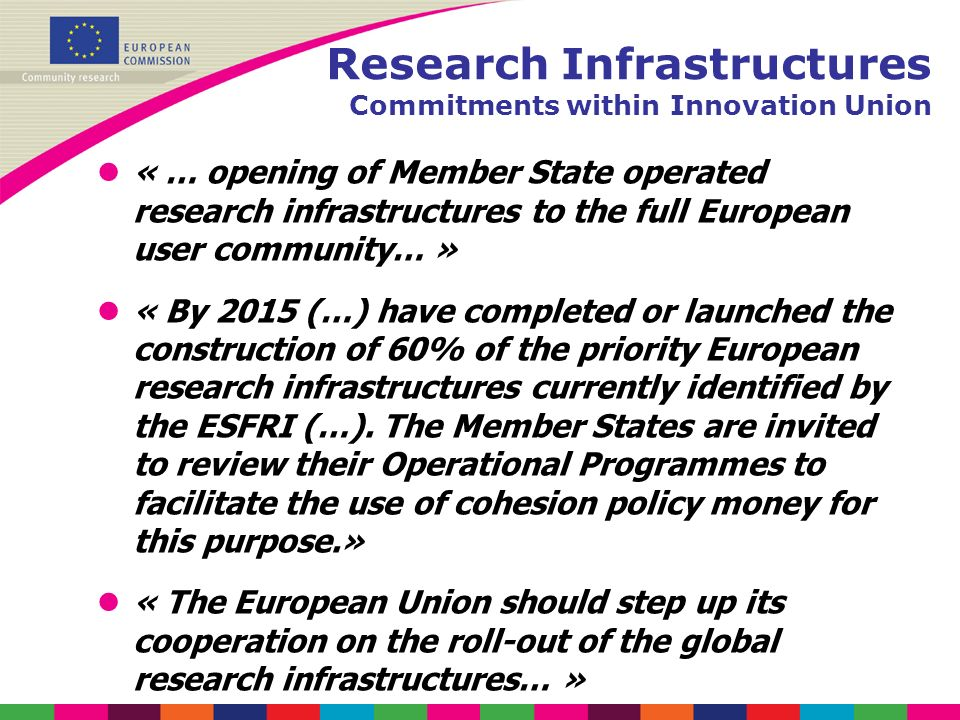 l« … opening of Member State operated research infrastructures to the full European user community… » l« By 2015 (…) have completed or launched the co
