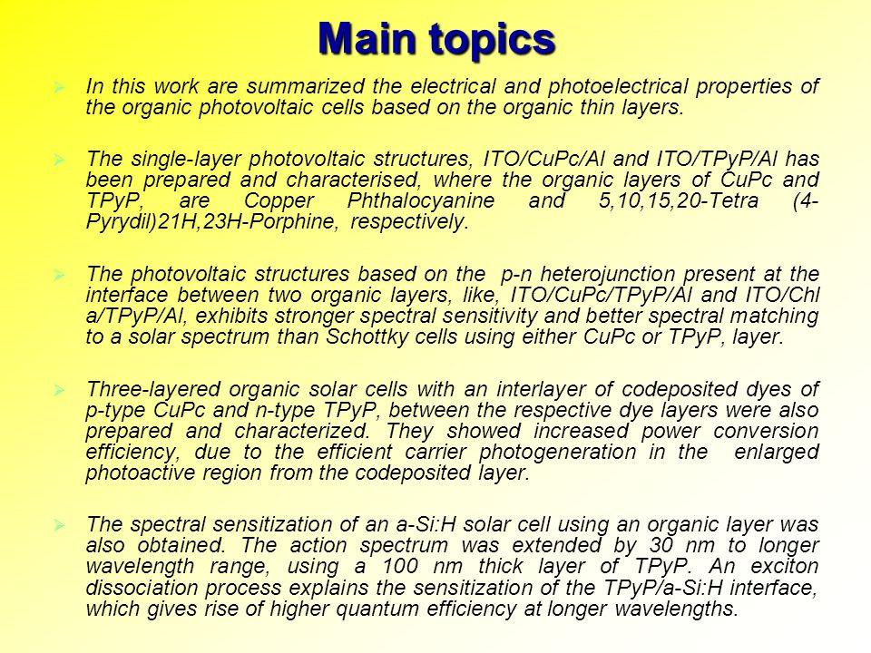 Conclusions 1) The single - layer ITO/CuPc/Al and ITO/TPyP/Al cells have a photovoltaic response as a result of the charge carrier photogeneration in CuPc or TPyP layer and their separation in the built electric field present at Al/CuPc and ITO/TPyP interface, respectively.