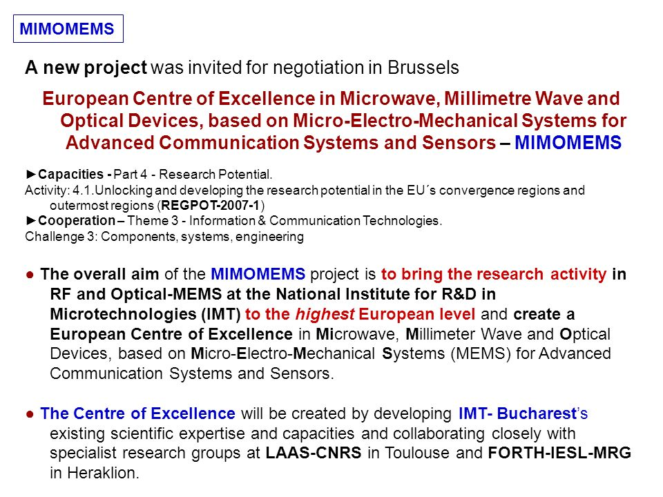 MIMOMEMS A new project was invited for negotiation in Brussels European Centre of Excellence in Microwave, Millimetre Wave and Optical Devices, based