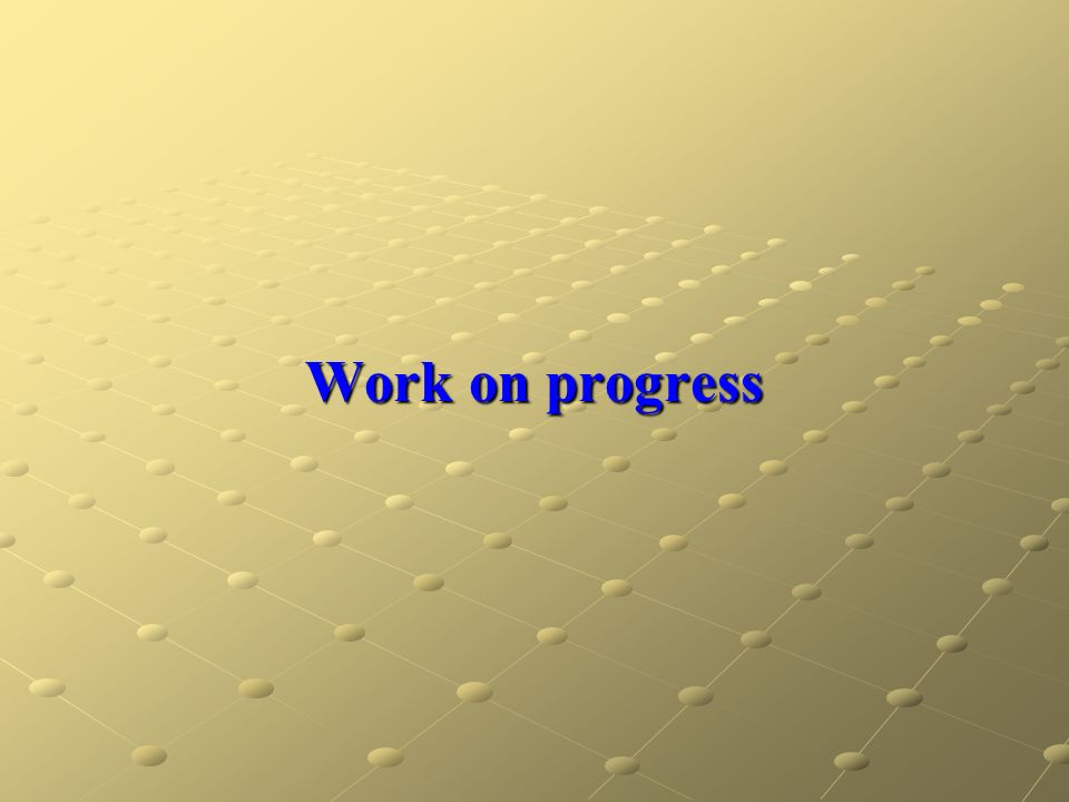 Work on progress