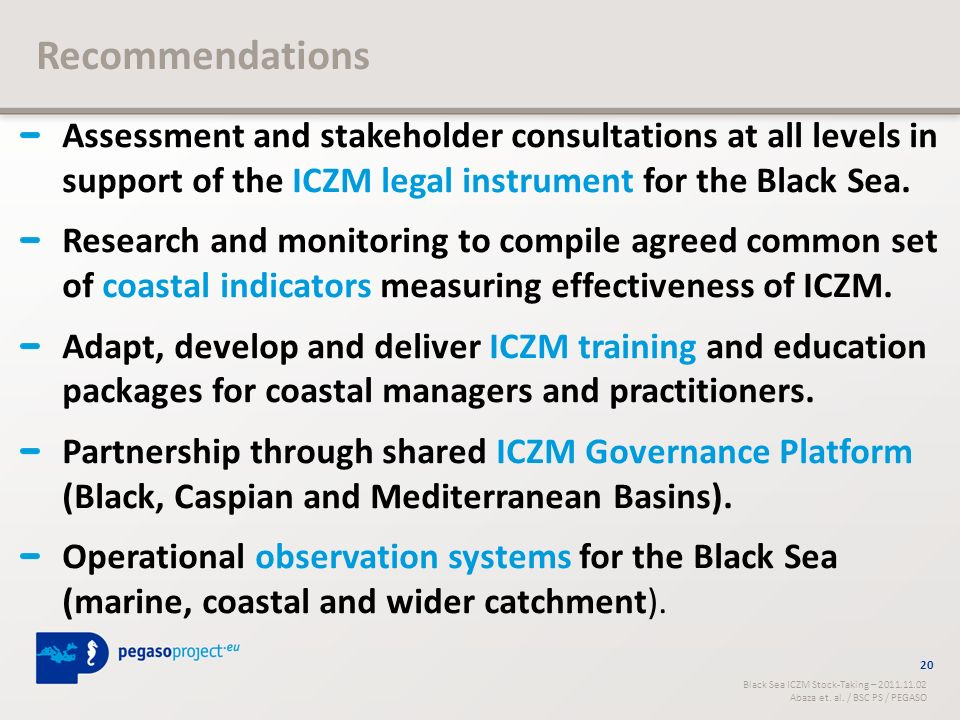 Recommendations Assessment and stakeholder consultations at all levels in support of the ICZM legal instrument for the Black Sea.
