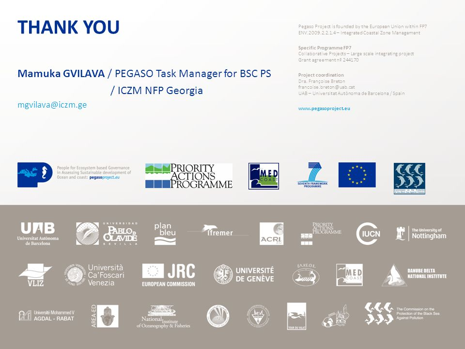 Pegaso Project is founded by the European Union within FP7 ENV.2009.2.2.1.4 – Integrated Coastal Zone Management Specific Programme FP7 Collaborative Projects – Large scale integrating project Grant agreement nº 244170 Project coordination Dra.