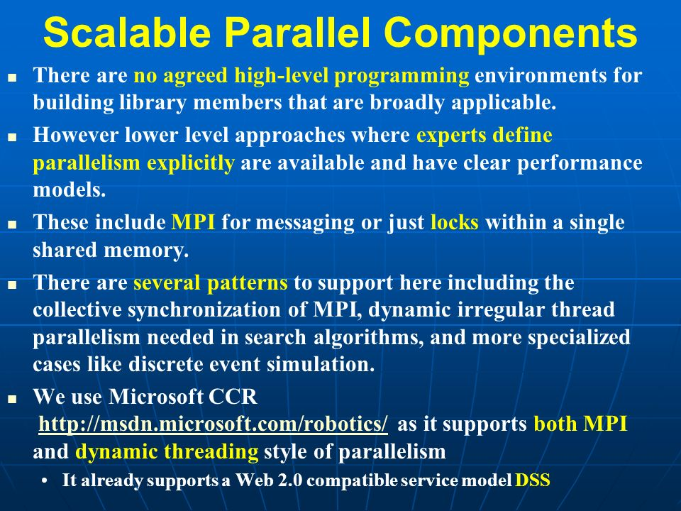 Scalable Parallel Components There are no agreed high-level programming environments for building library members that are broadly applicable.