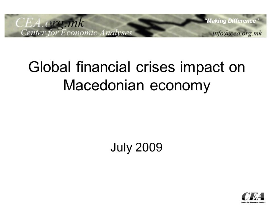Making Difference Global financial crises impact on Macedonian economy July 2009