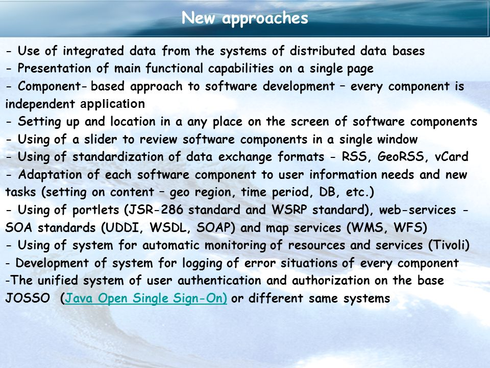 New approaches - Use of integrated data from the systems of distributed data bases - Presentation of main functional capabilities on a single page - C