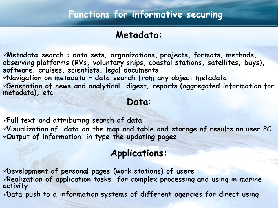 Functions for informative securing Metadata: Metadata search : data sets, organizations, projects, formats, methods, observing platforms (RVs, volunta