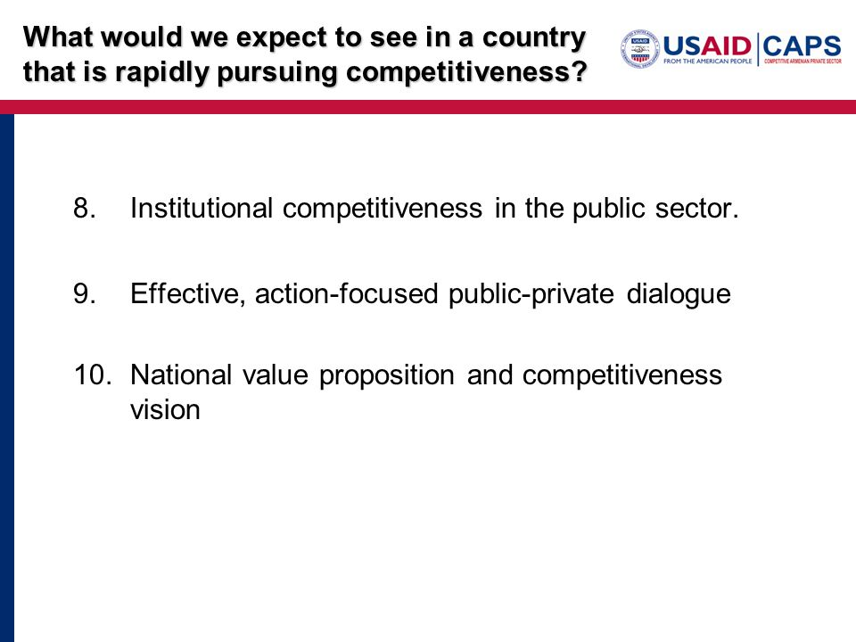 8.Institutional competitiveness in the public sector. 9.Effective, action-focused public-private dialogue 10.National value proposition and competitiv