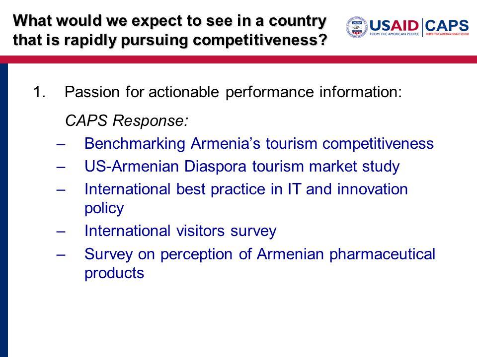 1.Passion for actionable performance information: CAPS Response: –Benchmarking Armenias tourism competitiveness –US-Armenian Diaspora tourism market s
