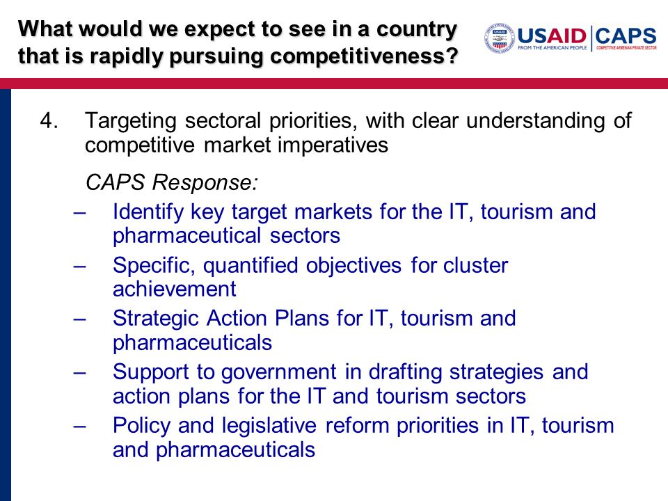 4.Targeting sectoral priorities, with clear understanding of competitive market imperatives CAPS Response: –Identify key target markets for the IT, to