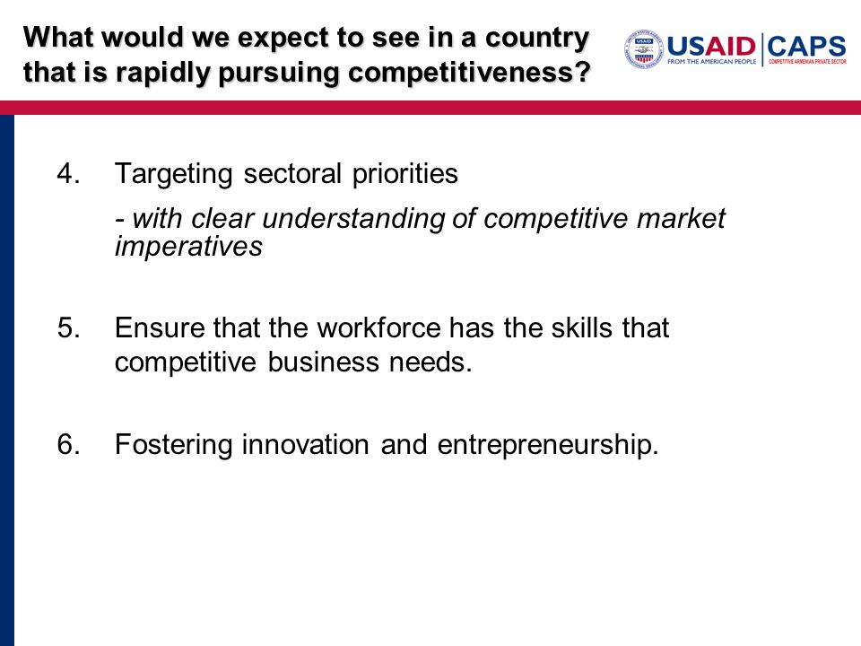 4.Targeting sectoral priorities - with clear understanding of competitive market imperatives 5.Ensure that the workforce has the skills that competitive business needs.