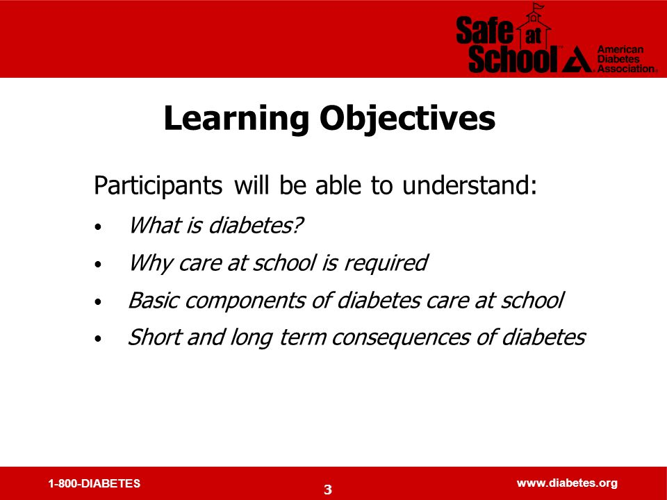 1-800-DIABETES   Learning Objectives Participants will be able to understand: What is diabetes.